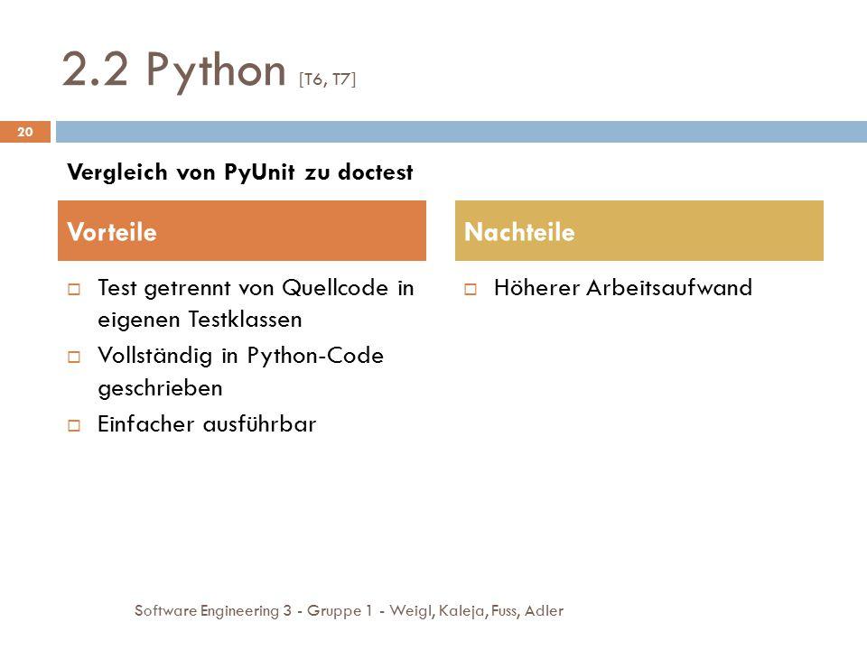 2.2 Python [T6, T7] Vorteile Nachteile Vergleich von PyUnit zu doctest